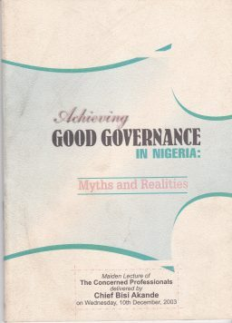 Achieving Good Governance in Nigeria: Myths and Realities