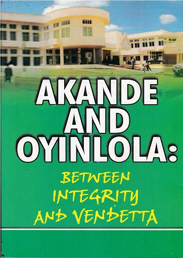 Akande and Oyinlola: Between Integrity and Vendetta